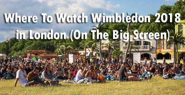 Where To Watch Wimbledon 2018 in London