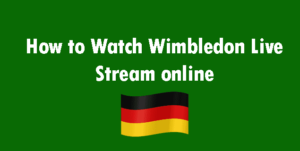 Wimbledon Live Stream from Germany